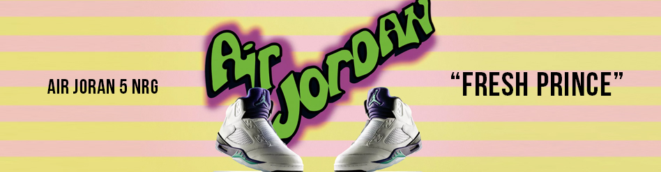 "NIKE AIR JORAN 5 NRG ""Fresh Prince"""