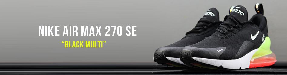 """【海外カラー】NIKE AIR MAX 270 SE """"Black Multi"""""""