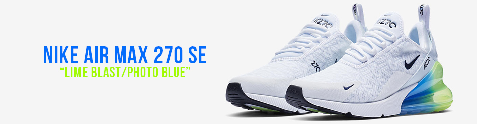 "【海外カラー】NIKE AIR MAX 270 SE ""LIME BLAST/PHOTO BLUE"""